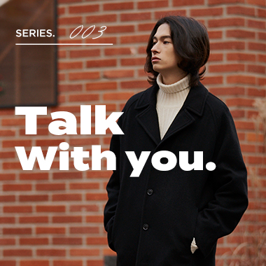 TALK WITH YOU #003