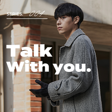 TALK WITH YOU #004